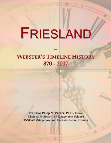 9781114398580: Friesland: Webster's Timeline History, 870 - 2007