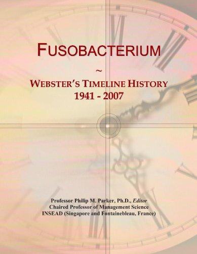 9781114400610: Fusobacterium: Webster's Timeline History, 1941 - 2007