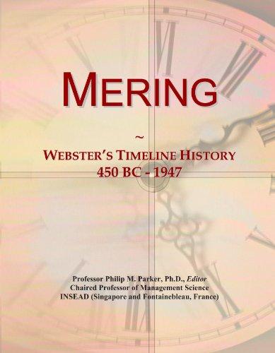 9781114425347: Mering: Webster's Timeline History, 450 BC - 1947