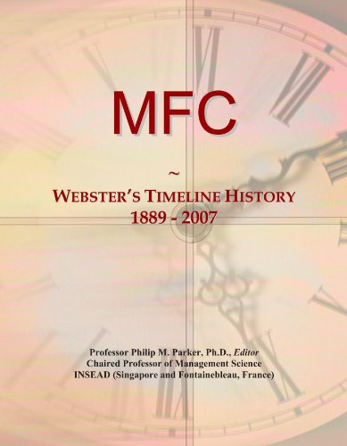 9781114425569: MFC: Webster's Timeline History, 1889 - 2007