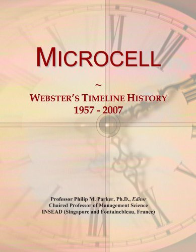 9781114425729: Microcell: Webster's Timeline History, 1957 - 2007