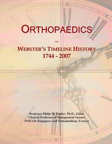 9781114432161: Orthopaedics: Webster's Timeline History, 1744-2007