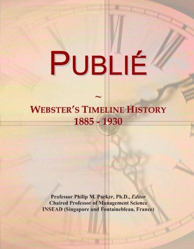 9781114434660: Publie´: Webster's Timeline History, 1885 - 1930