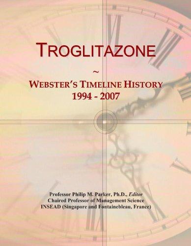 9781114437029: Troglitazone: Webster's Timeline History, 1994 - 2007