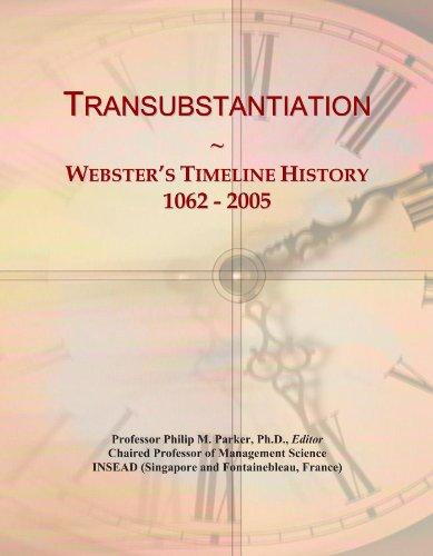 9781114441538: Transubstantiation: Webster's Timeline History, 1062 - 2005