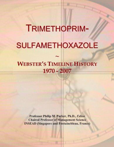 9781114442399: Trimethoprim-sulfamethoxazole: Webster's Timeline History, 1970 - 2007