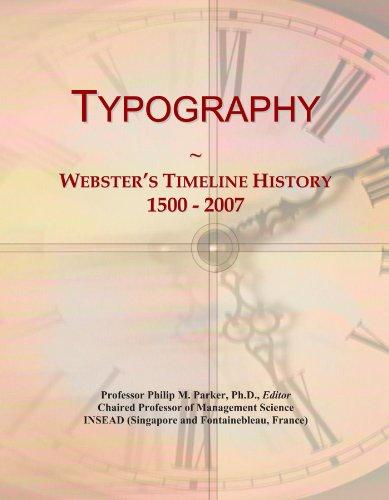 9781114445505: Typography: Webster's Timeline History, 1500 - 2007