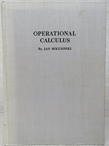 Operational Calculus.: Jan Mikusinski.