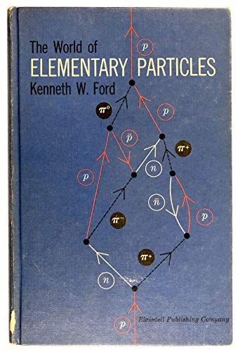 9781114500716: The World of Elementary Particles