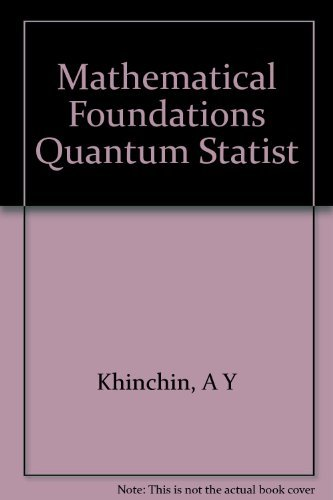 9781114523456: Mathematical foundations of quantum statistics: Translation from the 1st (1951) Russian ed