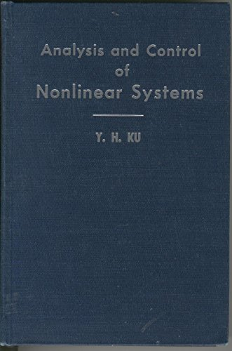 Analysis and Control of Nonlinear Systems: Y H Ku