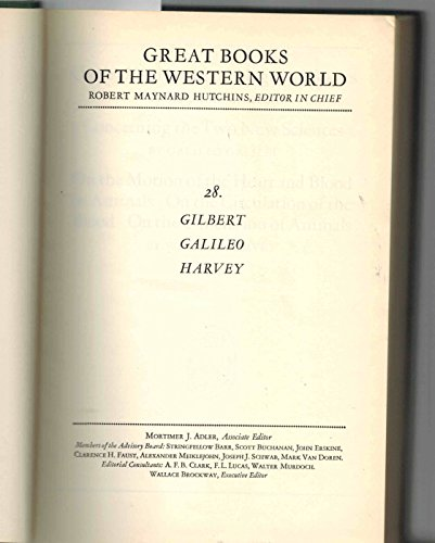 9781114528734: On the Loadstone and Magnetic Bodies By William Gilbert Concerning the Two New Sciences By Galileo Galilei, On the Motion of the Heart and Blood in Animals. On the Circulation of the Blood By William Harvey. Great Books of the Western World 28