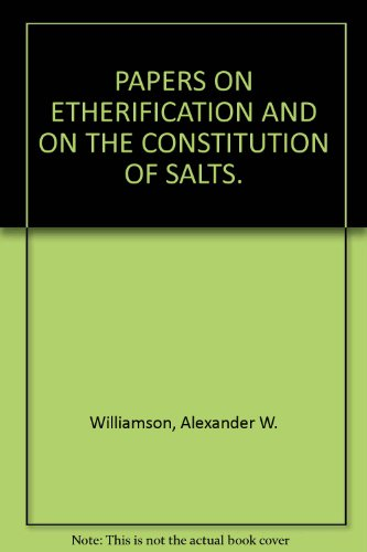 9781114596917: Papers on etherification and on the constitution of salts (Alembic club reprints, no. 16)