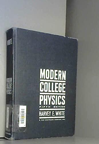 Modern College Physics: white, harvey