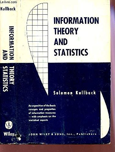 9781114620049: Information theory and statistics (A Wiley publication in mathematical statistics)