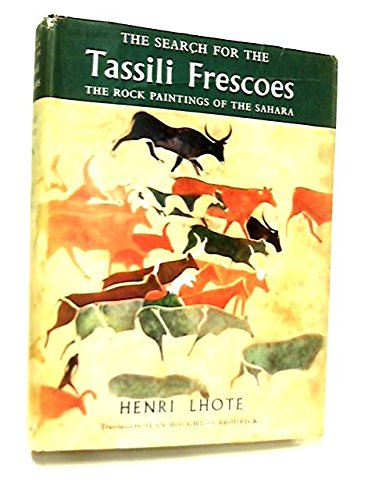 THE SEARCH FOR THE TASSILI FRESCOES: Lhote, H