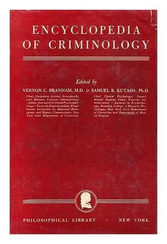 Encyclopedia of Criminology: Branham, Vernon C., and Kutash, Samuel B., eds.