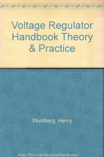 Voltage Regulator Handbook Theory & Practice: Henry Wurzberg