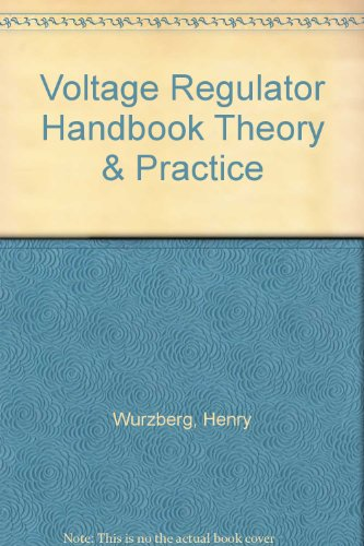 Voltage Regulator Handbook Theory & Practice: Henry Wurzberg