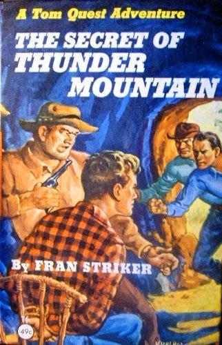 The Secret of Thunder Mountain (A Tom: Fran Striker