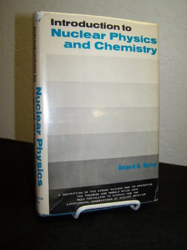 Introduction to nuclear physics and chemistry (Chemistry: Bernard George Harvey