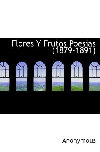 9781115003025: Flores Y Frutos Poesías (1879-1891) (Spanish Edition)