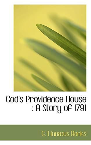 God s Providence House: A Story of: G Linnaeus Banks