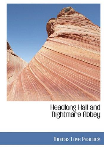9781115013994: Headlong Hall and Nightmare Abbey