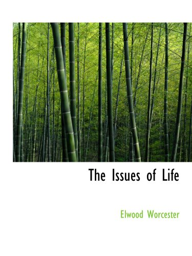 9781115028233: The Issues of Life