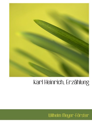 9781115031790: Karl Heinrich, Erzählung (German Edition)