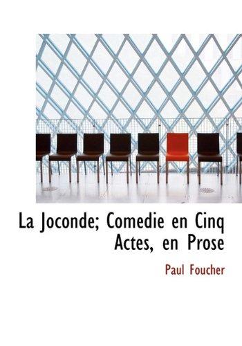 9781115034630: La Joconde; Comédie en Cinq Actes, en Prose