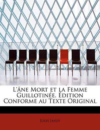 9781115036252: L'Ane Mort Et La Femme Guillotinee. Edition Conforme Au Texte Original