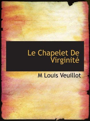 Le Chapelet De Virginité (French Edition): M Louis Veuillot