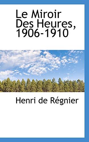 9781115044059: Le Miroir Des Heures, 1906-1910
