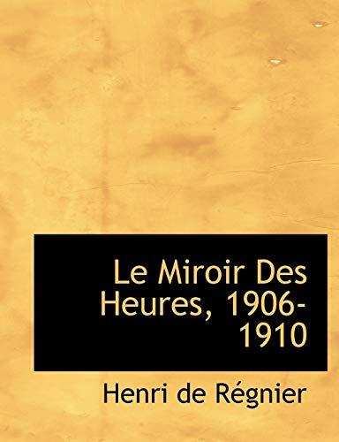 9781115044073: Le Miroir Des Heures, 1906-1910