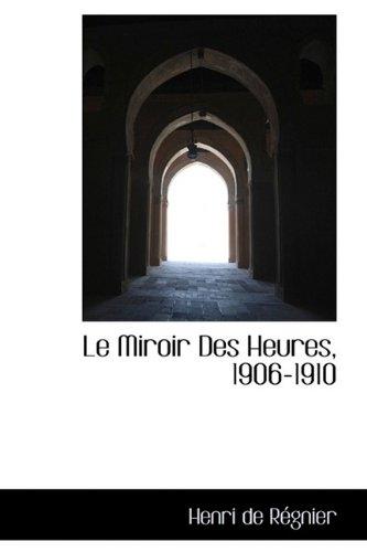 9781115044097: Le Miroir Des Heures, 1906-1910