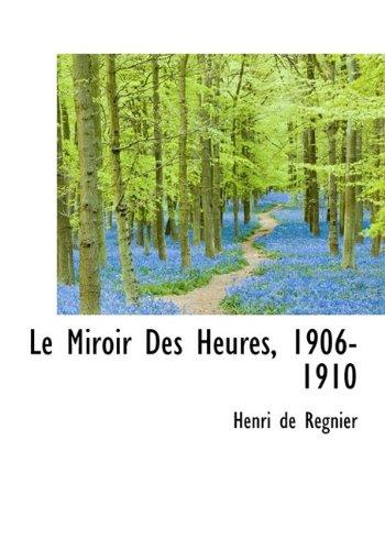 9781115044110: Le Miroir Des Heures, 1906-1910