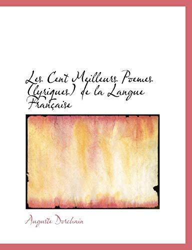 Les Cent Meilleurs Poemes (Lyriques) de La: Auguste Dorchain