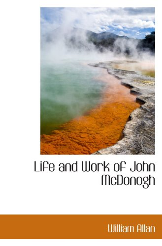 9781115053525: Life and Work of John McDonogh
