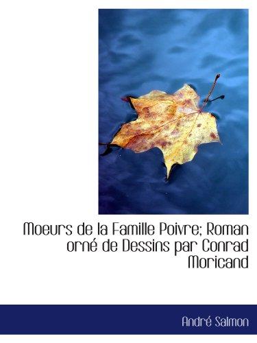 9781115067720: Moeurs de la Famille Poivre; Roman orné de Dessins par Conrad Moricand