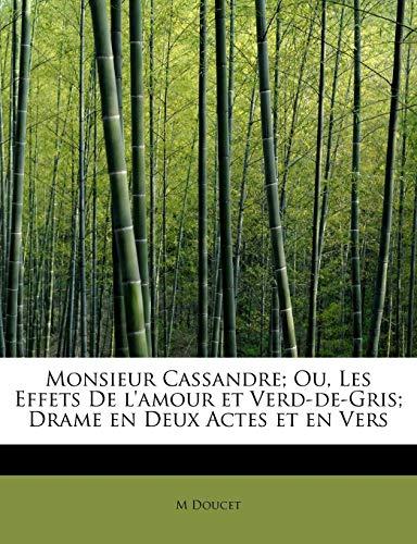 Monsieur Cassandre; Ou, Les Effets de L'Amour: M Doucet