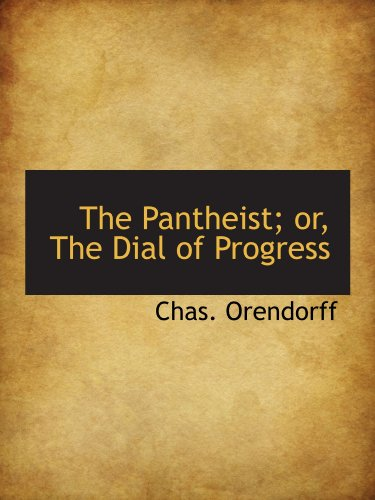 9781115082723: The Pantheist; or, The Dial of Progress