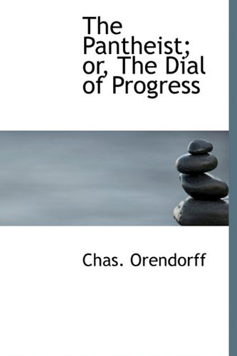 9781115082808: The Pantheist; or, The Dial of Progress