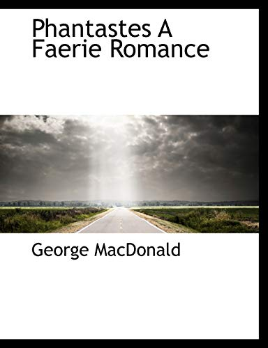 Phantastes A Faerie Romance (1115085948) by George MacDonald