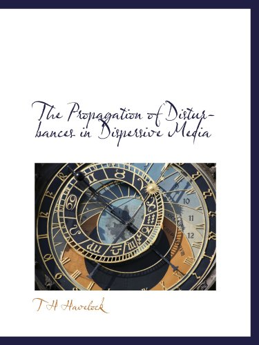 9781115095655: The Propagation of Disturbances in Dispersive Media
