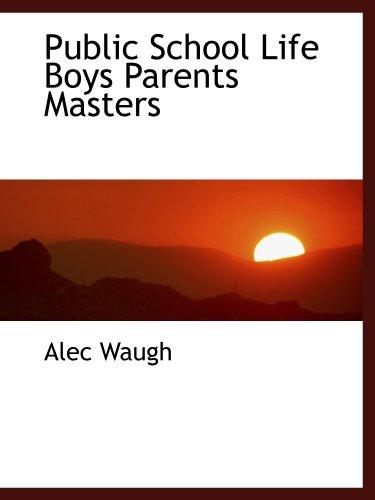 9781115096805: Public School Life Boys Parents Masters