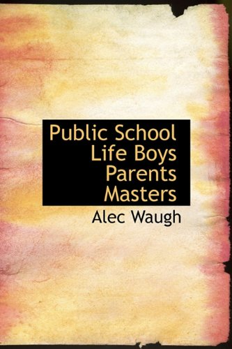 9781115096881: Public School Life Boys Parents Masters