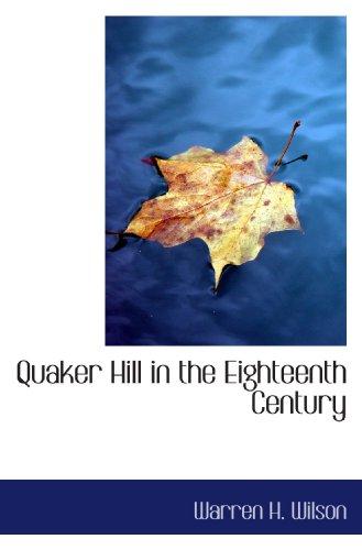 9781115097178: Quaker Hill in the Eighteenth Century