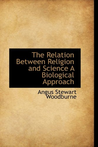 9781115101615: The Relation Between Religion and Science A Biological Approach