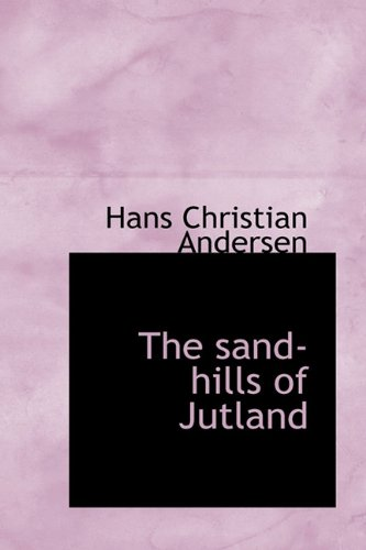 9781115110020: The Sand-Hills of Jutland
